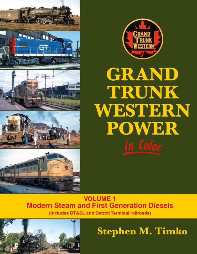 Grand Trunk Western Power In Color: Vol.1 Modern Steam and First Generation Diesels (Hardcover) - In Stock